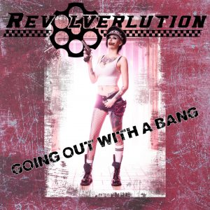 Revolverlution Going Out With A Bang